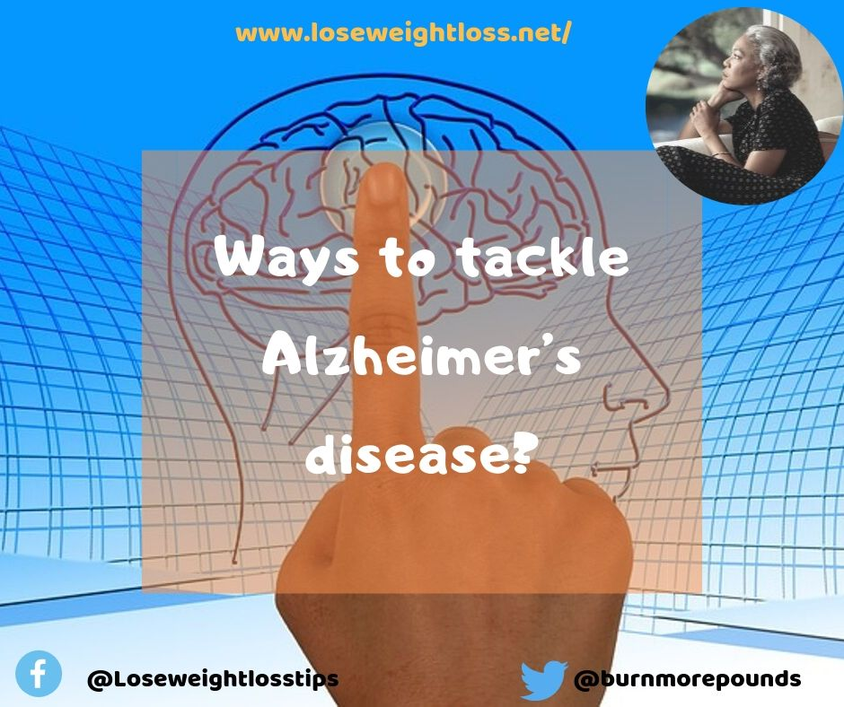 Ways to tackle Alzheimer's disease?
