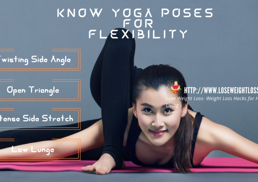 Know Yoga Poses for Flexibility